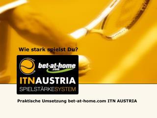 Praktische Umsetzung bet-at-home ITN AUSTRIA