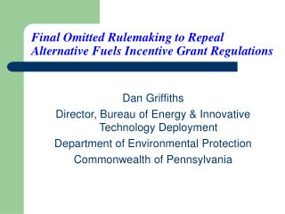 Final Omitted Rulemaking to Repeal Alternative Fuels Incentive Grant Regulations