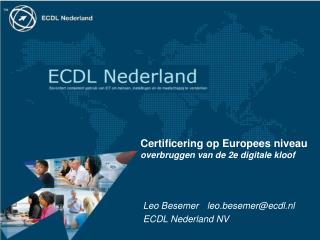 Certificering  op  Europees niveau overbruggen  van de 2e  digitale kloof
