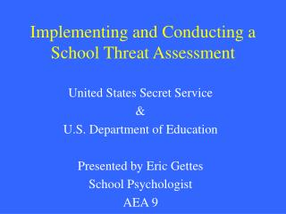 Implementing and Conducting a School Threat Assessment