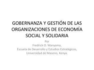 GOBERNANZA Y GESTIÓN DE LAS ORGANIZACIONES DE ECONOMÍA SOCIAL Y SOLIDARIA