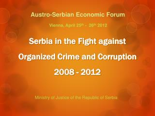 Serbia in the Fight against  Organized Crime and Corruption 2008 - 2012
