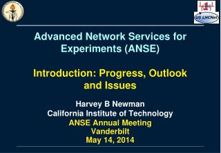 Advanced Network Services for Experiments (ANSE)  I ntroduction: Progress, Outlook and Issues