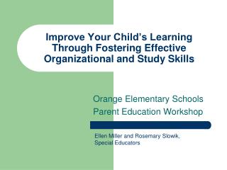 Improve Your Child's Learning Through Fostering Effective Organizational and Study Skills