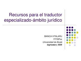 Recursos para el traductor especializado-ámbito jurídico