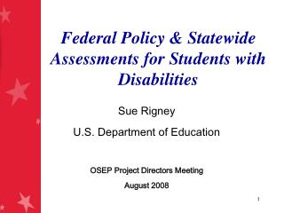 Federal Policy & Statewide Assessments for Students with Disabilities