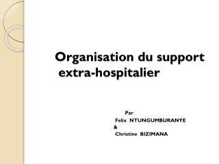 Organisation du support        extra-hospitalier