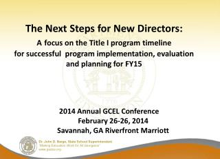2014 Annual GCEL Conference  February 26-26, 2014 Savannah, GA Riverfront Marriott