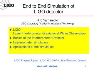 End to End Simulation of LIGO detector