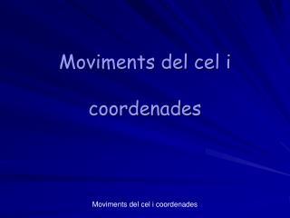 Moviments del cel i  coordenades