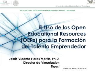 El  U so  de los Open Educational Resources (OERs) para la  Formación  del  Talento Emprendedor