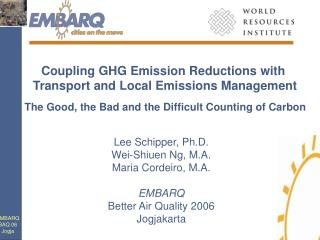 Coupling GHG Emission Reductions with  Transport and Local Emissions Management