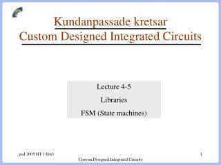 Kundanpassade kretsar  Custom Designed Integrated Circuits