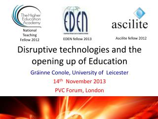 Disruptive technologies and the opening up of Education