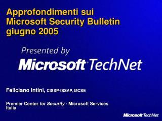 Approfondimenti sui  Microsoft Security Bulletin  giugno 2005