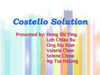 Costello Solution