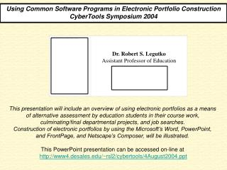 Using Common Software Programs in Electronic Portfolio Construction CyberTools Symposium 2004