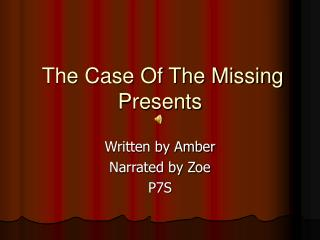 The Case Of The Missing  Presents