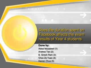 Does  the  duration spent on  Facebook affects the exam results of Year 4 students