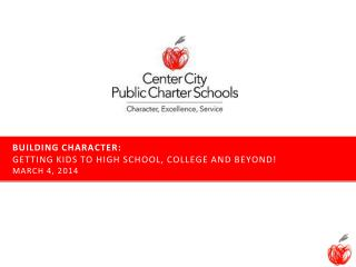 BUILDING CHARACTER:  Getting kids to high school, college and beyond! March 4, 2014