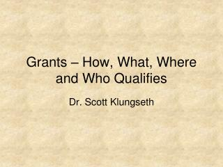 Grants – How, What, Where and Who Qualifies