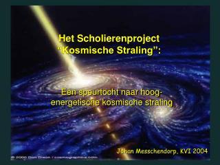 """Het Scholierenproject  """"Kosmische Straling"""":"""
