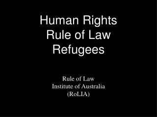 Human Rights Rule of Law Refugees