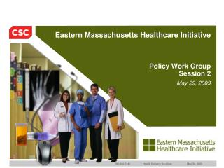 Eastern Massachusetts Healthcare Initiative    Policy Work Group Session 2