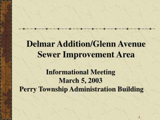 Informational Meeting March 5, 2003  Perry Township Administration Building