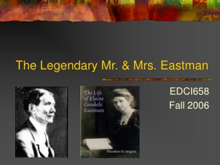The Legendary Mr. & Mrs. Eastman