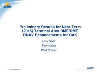 Preliminary Results for Near-Term (2015) Terminal Area DME/DME RNAV Enhancements for OAK