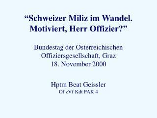 """"""" Schweizer Miliz im Wandel. Motiviert, Herr Offizier?"""""""