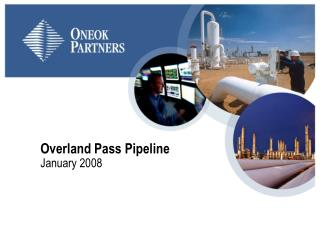 Overland Pass Pipeline January 2008