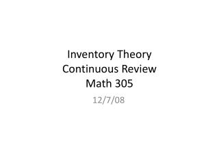 Inventory Theory Continuous Review Math 305