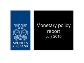 Monetary policy report  July 2010