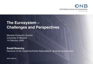 The Eurosystem � Challenges and Perspectives Warwick Economic Summit  University of Warwick