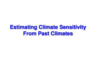 Estimating Climate Sensitivity From Past Climates