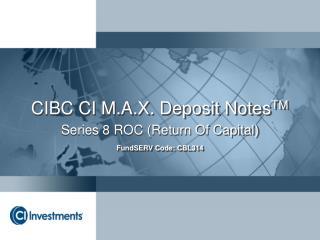 CIBC CI M.A.X. Deposit Notes TM