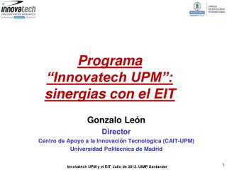 "Programa  ""Innovatech UPM"": sinergias con el EIT"