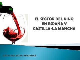EL SECTOR DEL VINO  EN ESPAÑA Y   CASTILLA-LA MANCHA
