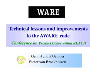 Technical lessons and improvements  to the AWARE code Conference on  Product Codes within REACH