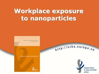 Workplace exposure  to nanoparticles