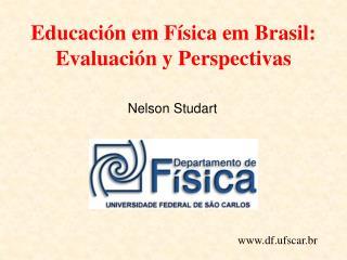 Educación em Física em Brasil: Evaluación y Perspectivas