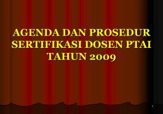 AGENDA DAN PROSEDUR SERTIFIKASI DOSEN PTAI TAHUN 2009