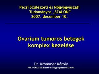 """P écsi Szülészeti és Nőgyógyászati  Tudományos """"SZALON"""" 2007. december 10."""