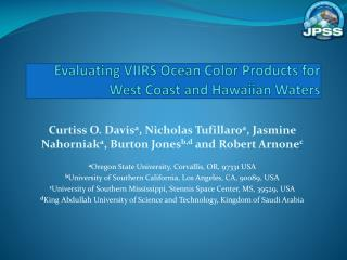 Evaluating VIIRS Ocean Color Products for West Coast and Hawaiian Waters
