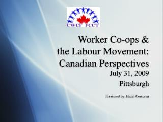 Worker Co-ops &  the Labour Movement:  Canadian Perspectives