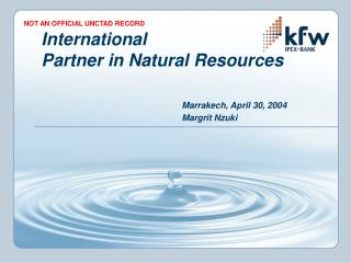 International Partner in Natural Resources Marrakech, April 30, 2004 				Margrit Nzuki