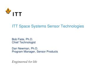 Bob Fiete, Ph.D. Chief Technologist Dan Newman, Ph.D. Program Manager, Sensor Products