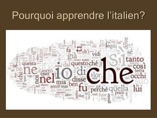 Pourquoi apprendre l'italien?